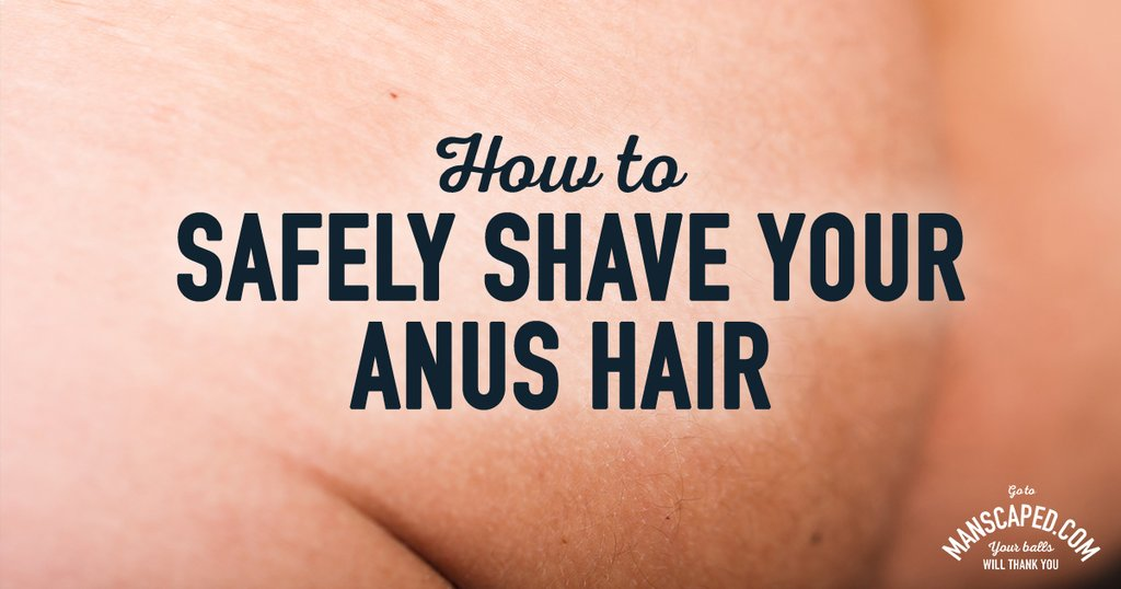 How_to_Safely_Shave_Your_Anus_Hair_1024x1024.jpg